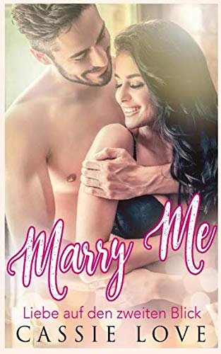 Marry Me: Liebe auf den zweiten Blick