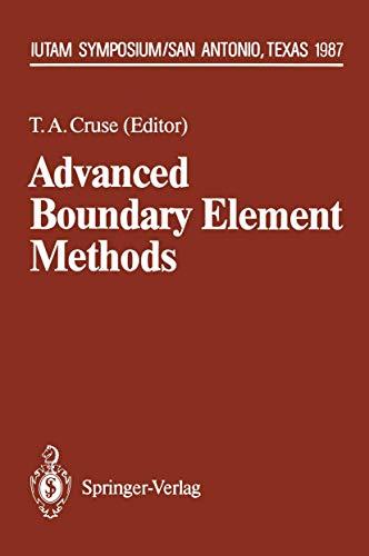 Advanced Boundary Element Methods: Proceedings of the IUTAM Symposium, San Antonio, Texas, April 13-