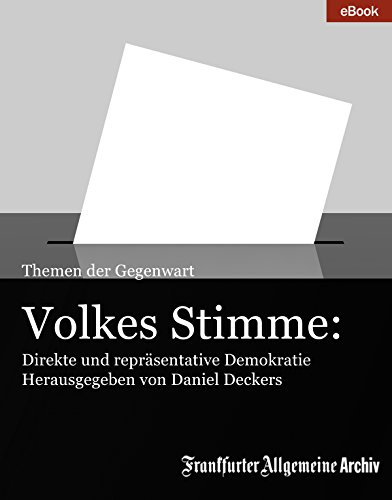Volkes Stimme: Direkte und repräsentative Demokratie (Themen der Gegenwart)