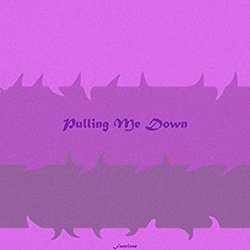 Pulling Me Down