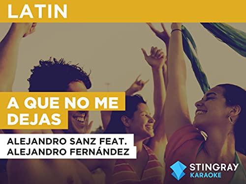 A que no me dejas in the Style of Alejandro Sanz feat. Alejandro Fernández