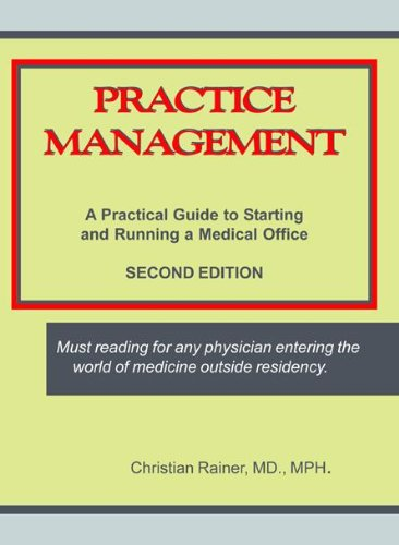 Practice Management: A Practical Guide to Starting and Running a Medical Office