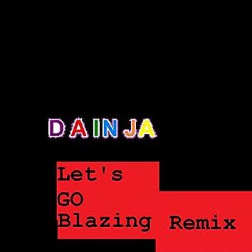 Let's Go Blazing Remix
