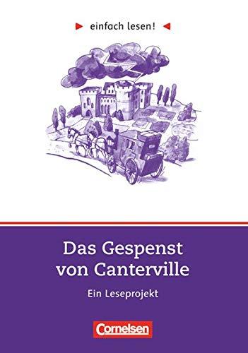 Einfach lesen! - Leseprojekte - Leseförderung: Für Lesefortgeschrittene - Niveau 2: Das Gespenst von Canterville - Ein Leseprojekt nach dem ... von Oscar Wilde - Arbeitsbuch mit Lösungen