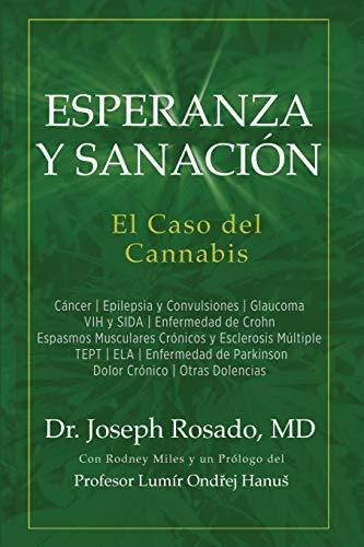 Esperanza y Sanación: El Caso del Cannabis: Cáncer Epilepsia y Convulsiones Glaucoma VIH y SIDA En