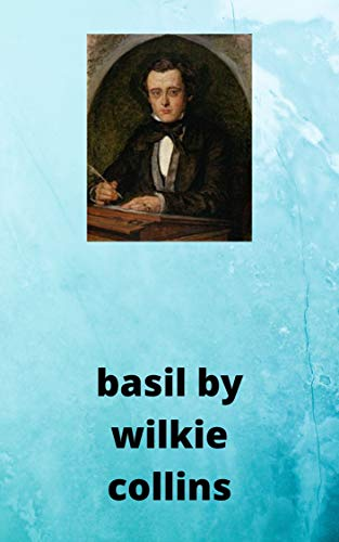 Wilkie Collins : Basil (English Edition)