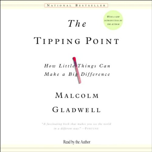 The Tipping Point     How Little Things Can Make a Big Difference              By:                                                                                                                                 Malcolm Gladwell                               Narrated by:                                                                                                                                 Malcolm Gladwell                      Length: 3 hrs and 4 mins     755 ratings     Overall 4.3