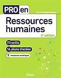 Pro en Ressources humaines: 73 outils et 14 plans d'action (2020)