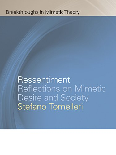 Ressentiment: Reflections on Mimetic Desire and Society (Breakthroughs in Mimetic Theory) (English Edition)