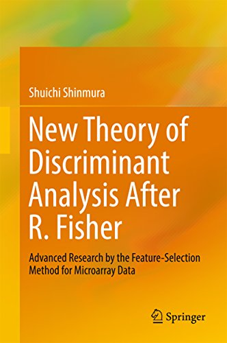 New Theory of Discriminant Analysis After R. Fisher: Advanced Research by the Feature Selection Method for Microarray Data (English Edition)