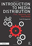 Introduction to Media Distribution: Film, Television, and New Media [Lingua inglese]