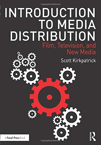 Compare Textbook Prices for Introduction to Media Distribution: Film, Television, and New Media 1 Edition ISBN 9781138297357 by Kirkpatrick, Scott