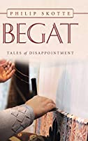 Begat: Tales of Disappointment