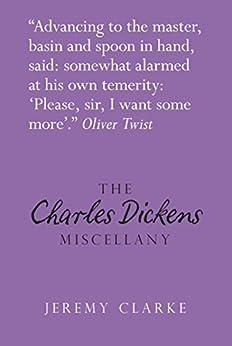[Jeremy Clarke]のThe Charles Dickens Miscellany (Literary Miscellany) (English Edition)