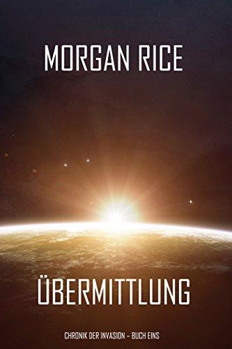 Übermittlung: Chronik der Invasion – Buch Eins (Ein Science-Fiction-Thriller)