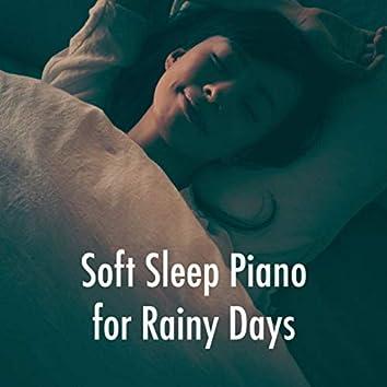 Soft Sleep Piano for Rainy Days
