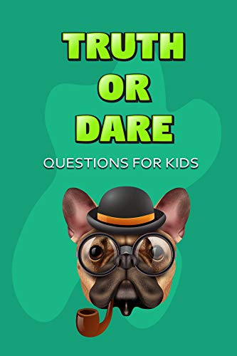 Dare kids or truth for Truth or