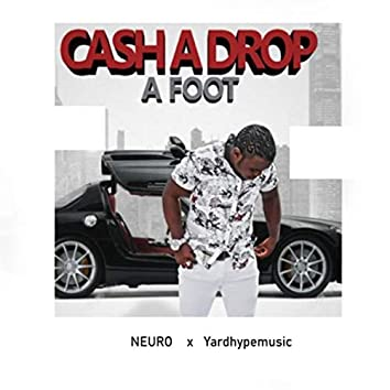 Cash a Drop a Foot