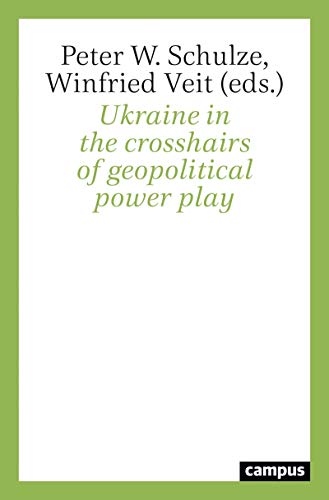 Ukraine in the crosshairs of geopolitical power play (English Edition)