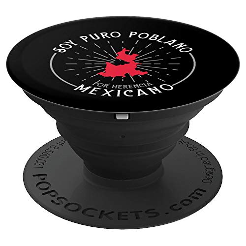 Soy Puro Poblano Por Herencia Mexicano Puebla Mexico PopSockets Grip and Stand for Phones and Tablets