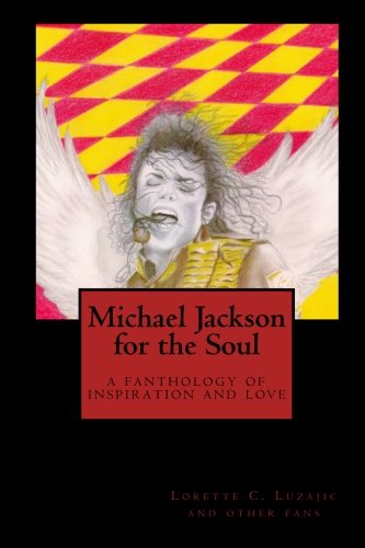 Michael Jackson for the Soul: a fanthology of inspiration and love: Volume 1