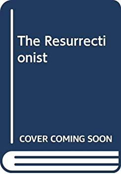 The resurrectionist 0385131410 Book Cover