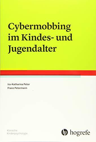 Cybermobbing im Kindes- und Jugendalter (Klinische Kinderpsychologie)