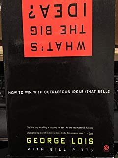 What's the Big Idea?: How to Win with Outrageous Ideas (That Sell!)