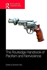 The Routledge Handbook of Pacifism and Nonviolence (Routledge Handbooks in Philosophy) Kindle Edition