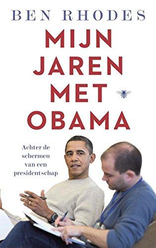 Mijn jaren met Obama: achter de schermen van een presidentschap: Achter de schermen van het presidentschap