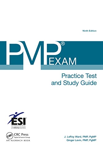 PMP� Exam Practice Test and Study Guide (ESI International Project Management Series Book 16) (English Edition)