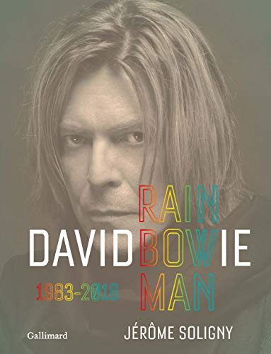 David Bowie: Rainbowman, 1983-2016