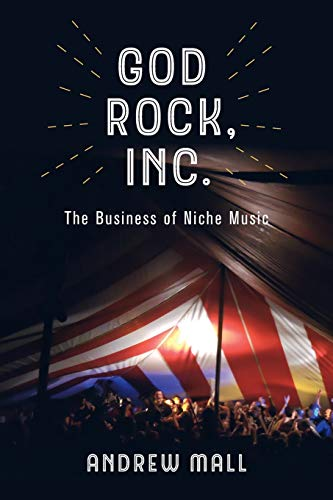 God Rock, Inc.: The Business of Niche Music