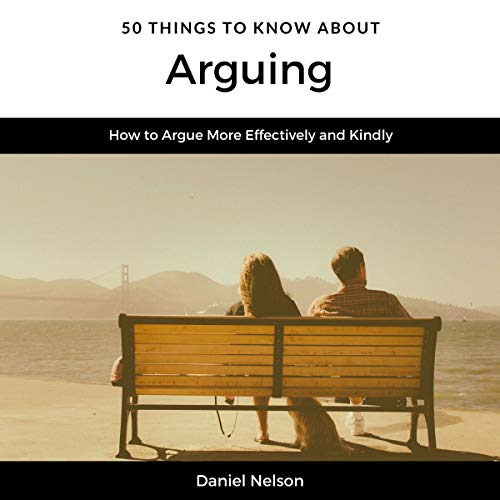 50 Things to Know About Arguing audiobook cover art