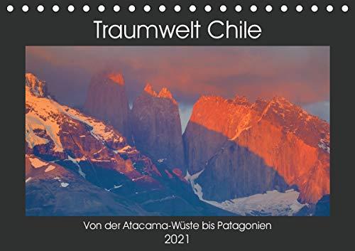 Traumwelt Chile (Tischkalender 2021 DIN A5 quer)