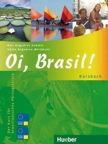 Oi. Brasil!: Der Kurs für brasilianisches Portugiesisch / Kursbuch von Nagamine Sommer. Nair (2011) Broschiert
