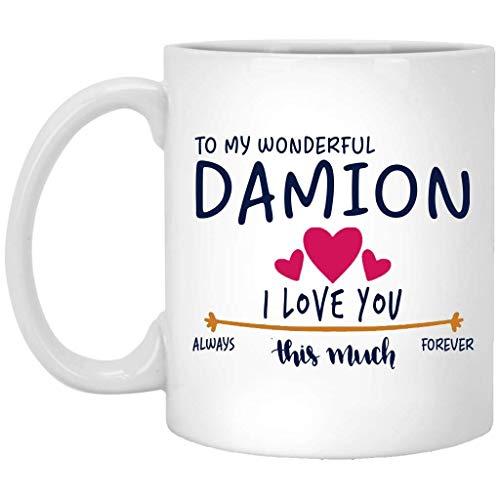Regalo del día de San Valentín para él – to my Wonderful Damion I Love You This Much Always, Forever – aniversario, boda, regalo de cumpleaños para marido – divertida taza de café blanca