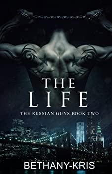The Life - Book #2 of the Russian Guns
