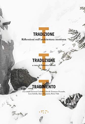 Tradizione, traduzione, tradimento. Riflessioni sull'architettura montana