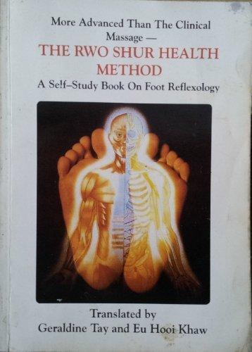 The Rwo Shur Health Method: a Self Study Book on Foot Reflexology by...