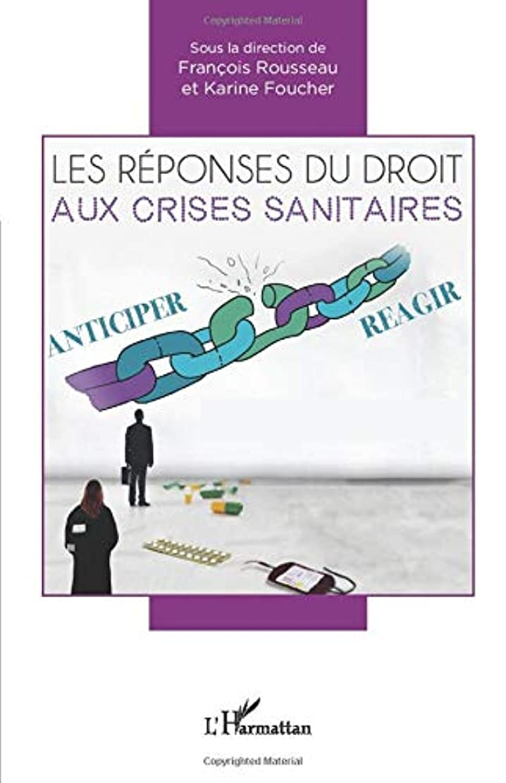 プットオーラル好みLes réponses du droit aux crises sanitaires: Anticiper / Réagir