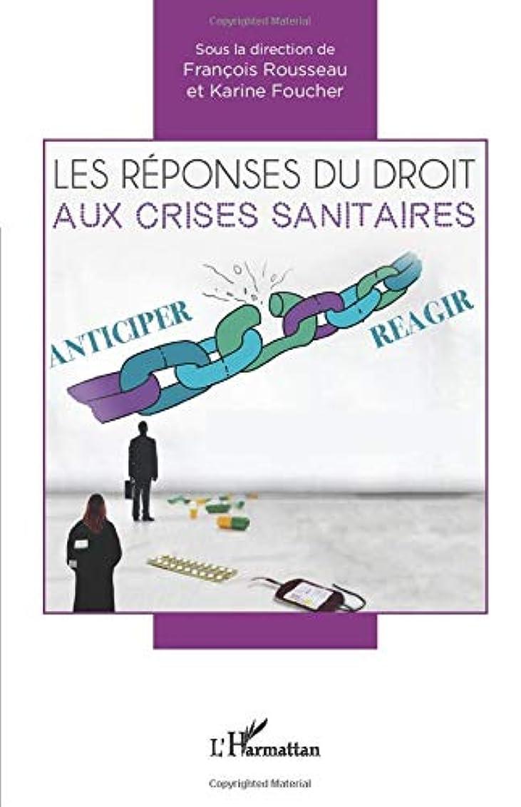 スプーンブーム軽減Les réponses du droit aux crises sanitaires: Anticiper / Réagir