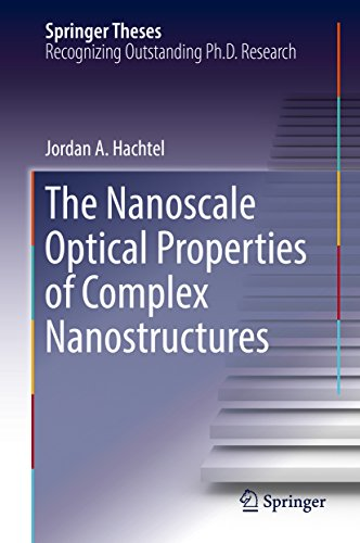 The Nanoscale Optical Properties of Complex Nanostructures (Springer Theses) (English Edition)