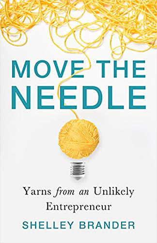 Move the Needle: Yarns from an Unlikely Entrepreneur (English Edition)