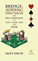 Bridge: Adding Precision and Pre-emption to Two-over-one and Acol