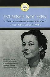 Evidence Not Seen: A Woman's Miraculous Faith in the Jungles of World War II: Darlene Deibler Rose