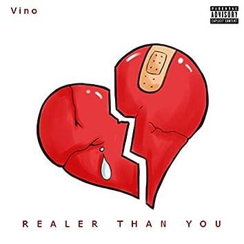 Realer Than You