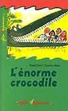 L'ENORME CROCODILE - Gallimard Jeunesse - 07/12/1996