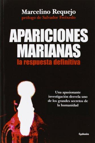 Apariciones marianas, la respuesta definitiva: 9 (Historia Oculta)