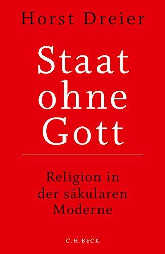 Staat ohne Gott: Religion in der säkularen Moderne